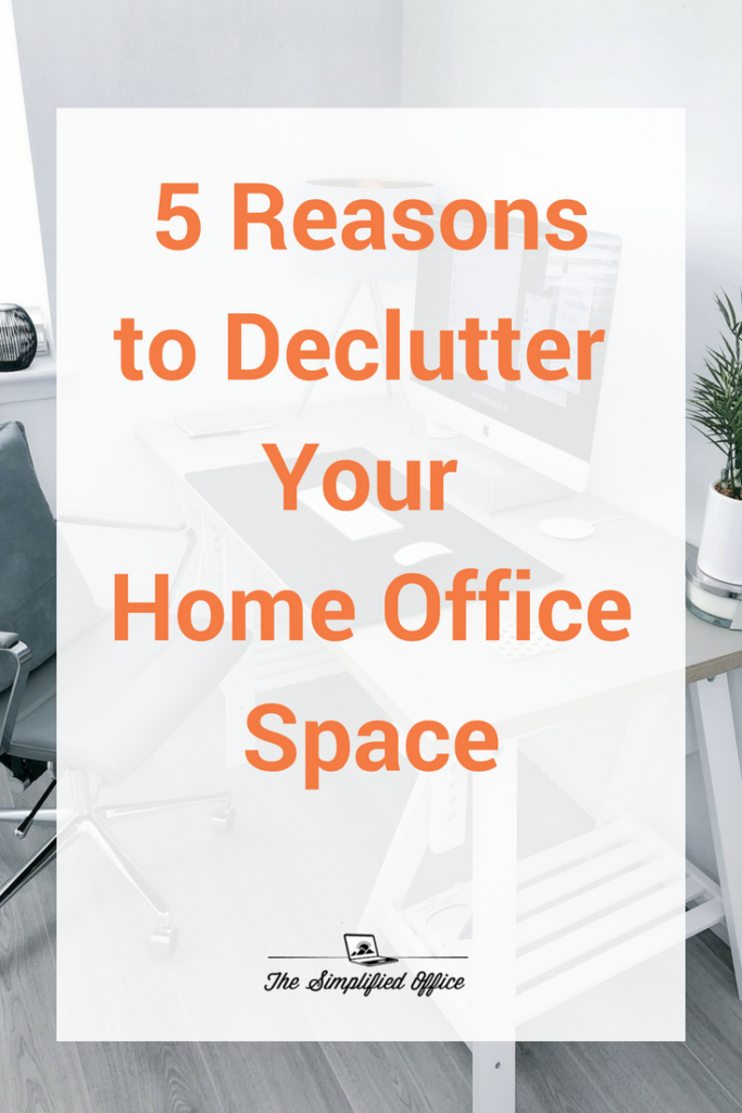 5 reasons to Decluttering your Home Office | TheSimplifiedOffice.com #homeoffice #organizedoffice #declutter #clutterfree