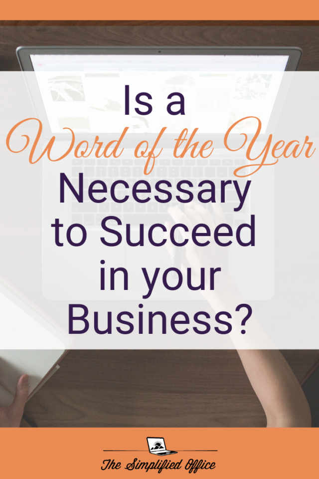 Is a word of the year necessary to suceed in your business? Read to find out! | thesimplifiedoffice.com #wordoftheyear #solopreneur #smallbusiness #entrepreneur #blogger #virtualassistant #solobusinessowner