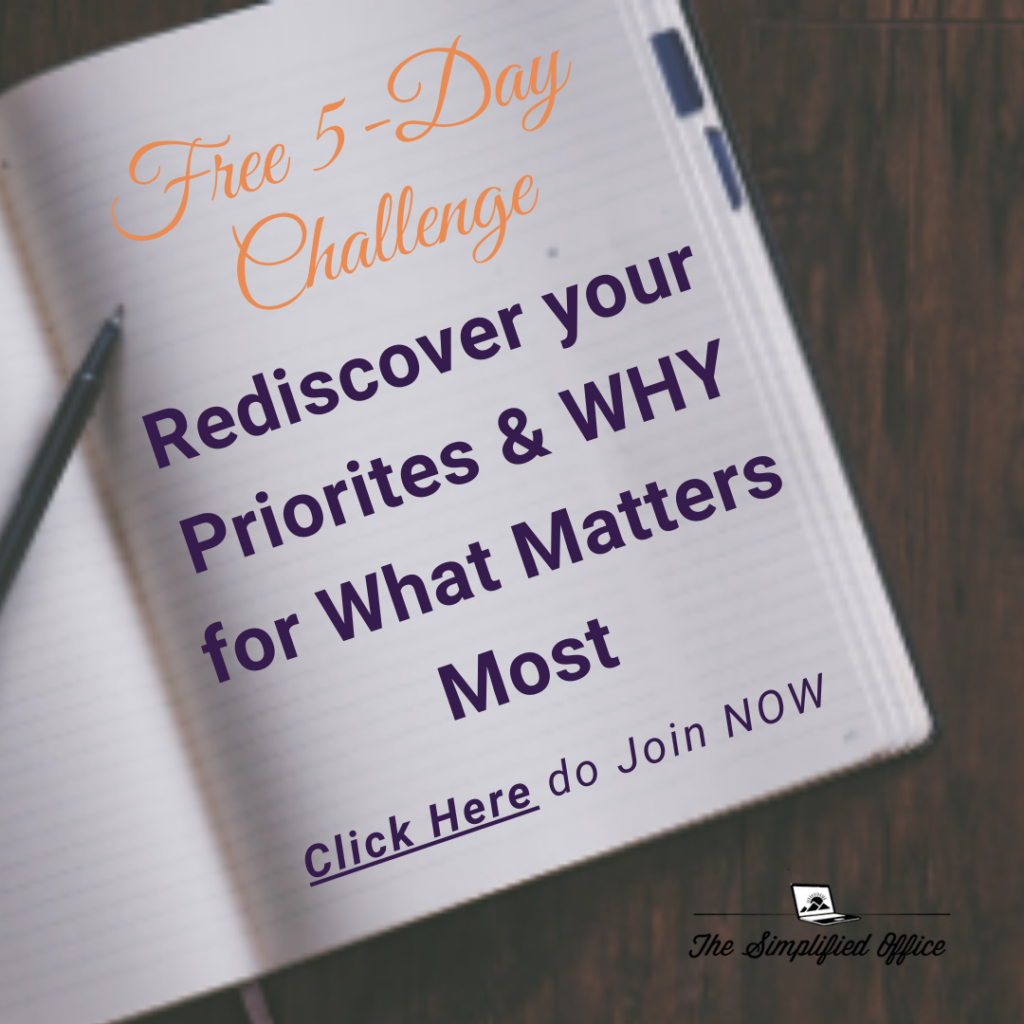 FREE 5-Day Challenge: Rediscover your Priorities to make Time For What Matters Most | thesimplifiedoffice.com | #solopreneur #smallbusinessowner #onlinebusiness #virtualassistant #blogger #contentcreator #workfromhome #coach #consultatnt