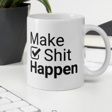 Make Shit Happen Cute Coffee Quote Mug for coffee lovers. This mug will inspire you as you make your goals happen and sipping your favorite brew. | thesimplifiedoffice.com #workfromhome #coffeemug #quote #makeshithappen #makeithappenlifestyle #entrepreneur